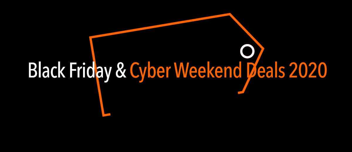 Black Friday & Cyber Weekend 2020 Deals